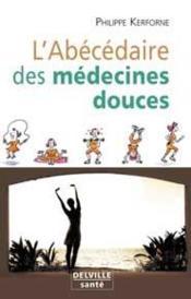 Abecedaire Des Medecines Douces - Couverture - Format classique