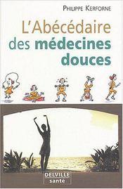 Abecedaire Des Medecines Douces - Intérieur - Format classique