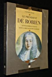 President De Robien Gentilhomme Et Savant Dans La Bretagne Des Lumieres - Couverture - Format classique