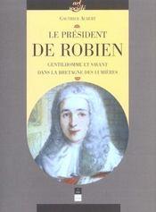President De Robien Gentilhomme Et Savant Dans La Bretagne Des Lumieres - Intérieur - Format classique