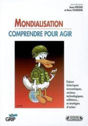 Mondialisation Comprendre Pour Agir - Couverture - Format classique
