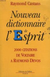 Nouveau dictionnaire de l'Esprit. 2000 citations de Voltaire à Raymond Devos. - Couverture - Format classique