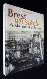 Un siecle de marine et d'arsenal a brest - Couverture - Format classique
