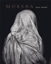 Fazal Sheikh Moksha /Anglais - Couverture - Format classique
