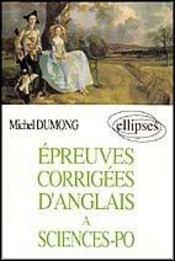 Epreuves Corrigees D'Anglais A Sciences-Po - Intérieur - Format classique