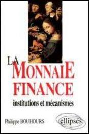 La Monnaie Finance Institutions Et Mecanismes - Intérieur - Format classique