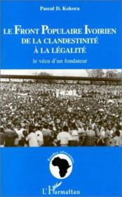 Front Populaire Ivorien De La Clandestinite A La Legal - Couverture - Format classique