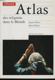 Atlas Des Religions Dans Le Monde - Couverture - Format classique