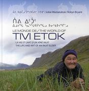Le monde de Tivi Etok ; la vie et l¿art d¿un aîné inuit - Couverture - Format classique