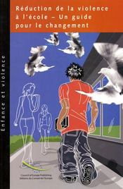 Reduction de la violence a l'ecole ; un guide pour le changement - Intérieur - Format classique