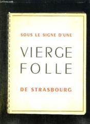 Sous Le Signe D Une Vierge Folle De La Cathedrale De Strasbourg. Liste Des Grands Vins 1951. - Couverture - Format classique