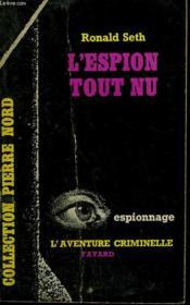 L'Espion Tout Nu. Collection L'Aventure Criminelle N° 140 - Couverture - Format classique
