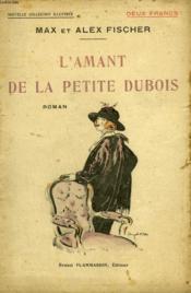 L'Amant De La Petite Dubois. Collection : Nouvelle Collection Illustree N° 15 - Couverture - Format classique