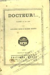Docteur! Comedie En Un Acte - Couverture - Format classique