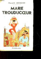 Marie Trouducoeur Vigneronne Beaujolaise - Couverture - Format classique