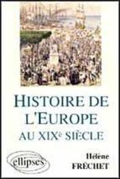 Histoire De L'Europe Au Xixe Siecle - Couverture - Format classique