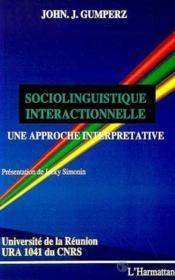 Sociolinguistique interactionnelle ; une approche interprétative - Couverture - Format classique
