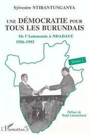 Une démocratie pour tous les burundais t.1 ; de l'autonomie à ndadaye, 1956-1993 - Intérieur - Format classique