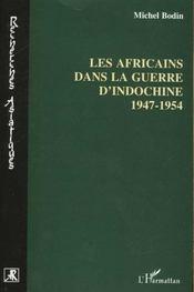 Les Africains De La Guerre D'Indochine 1947-1954 - Intérieur - Format classique