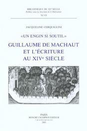 Un Engin Si Soutil. Guillaume De Machaut Et L'Ecriture Au Xive Siecle. Le Livre Du Voir Dit. - Intérieur - Format classique