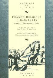 France-Belgique (1848-1914) ; affinités-ambiguïtés - Intérieur - Format classique