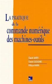 La Pratique De La Commande Numerique Des Machines Outils - Couverture - Format classique