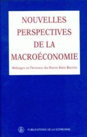 Nouvelles perspectives macroéconomie ; mélanges en l'honneur du doyen Alain Barrère - Couverture - Format classique