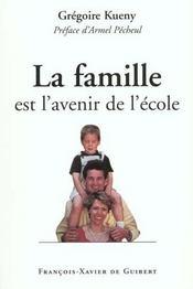 La Famille Est L'Avenir De L'Ecole - Intérieur - Format classique