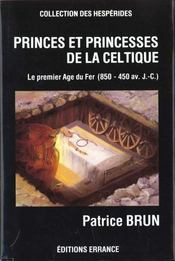 Princes et princesses de la celtique (850-450 avant j.-c.) - Intérieur - Format classique