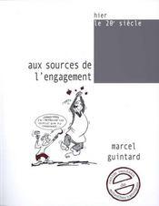 Aux sources de l'engagement - Intérieur - Format classique