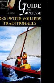 Guide de la manoeuvre des petits voiliers traditionnels ; yoles, cannot à misaine, voiles latines, sloups à corne - Couverture - Format classique