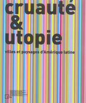 Cruaute Et Utopie - Villes Et Paysages D Amerique Latine /Francais/Anglais - Intérieur - Format classique