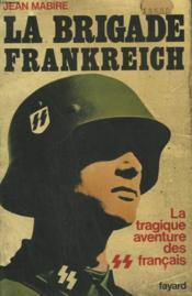 Les Ss Francais. Tome1 : La Brigade Frankreich. La Tragique Aventures Des Francais. - Couverture - Format classique