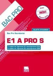 E1A pro S ; sujets d'examen ; epreuve E2B (15e edition) – Francois Cartier