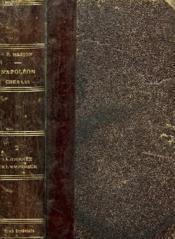 Napoleon Chez Lui. La Journee De L'Empereur Aux Tuileries. Tome Ii. - Couverture - Format classique