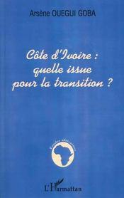 Cote D'Ivoire ; Quelle Issue Pour La Transition - Intérieur - Format classique