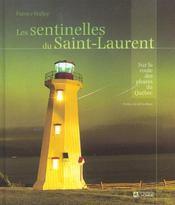 Les sentinelles du Saint-Laurent ; sur la route des phares du Québec - Intérieur - Format classique