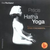 Precis De Hatha Yoga - Stade Fondamental - Intérieur - Format classique