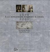 A La Rencontre D'Adrien Blomme 1878-1940 /Francais/Anglais - Couverture - Format classique