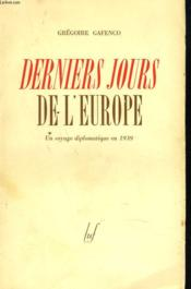 Derniers Jours De L'Europe. Unvoyage Diplomatique En 1939. - Couverture - Format classique