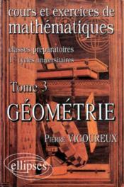Cours Et Exercices De Mathematiques Tome 3 Geometrie - Couverture - Format classique