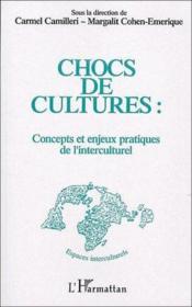 Chocs de cultures : concepts et enjeux pratiques de l'interculturel - Couverture - Format classique