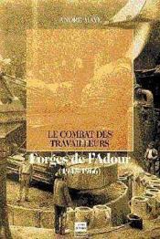Forges De Ladour Le Combat Des Travailleurs (1945-1966) - Couverture - Format classique