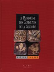 Le patrimoine des communes de la Gironde - Couverture - Format classique