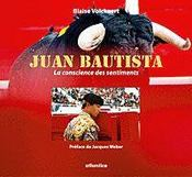 Juan bautista ; la conscience des sentiments (édition 2006) - Intérieur - Format classique