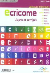 ECRICOME, annales du concours 2003. ESC Bordeaux, EUROMED Marseille, ICN Nancy, ESC Reims, ESC Rouen, ESC Toulouse. sujets corrigés - Intérieur - Format classique