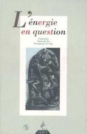L'Energie En Question - Couverture - Format classique