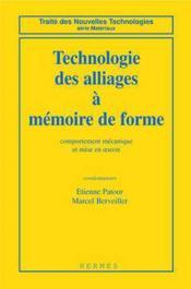 Technologie Des Alliages A Memoire De Forme : Comportement Mecanique Et Mise En Oeuvre (Coll. Traite - Couverture - Format classique
