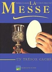 La messe ; un trésor caché - Couverture - Format classique