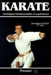 Karate Techniques Fondamentales Et Superieures - Couverture - Format classique
